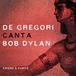 amore-e-furto-de-gregori-canta-bob-dylan.jpg